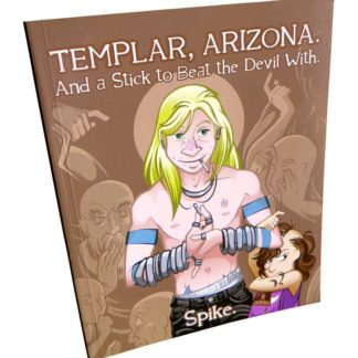 Templar, Arizona - Book Three: And a Stick to Beat the Devil With